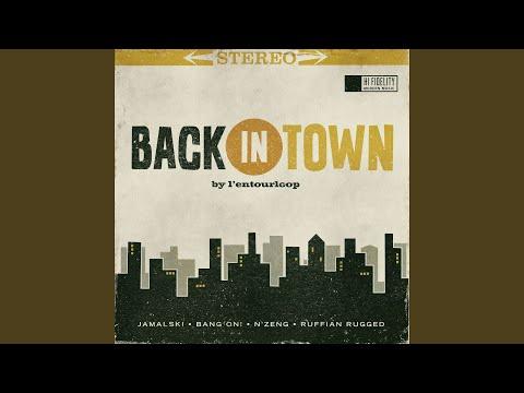 Back in Town (feat. Jamalski, Bang On!, N'Zeng)