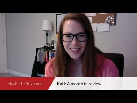 FlexPath Movement | Kati: A month in review