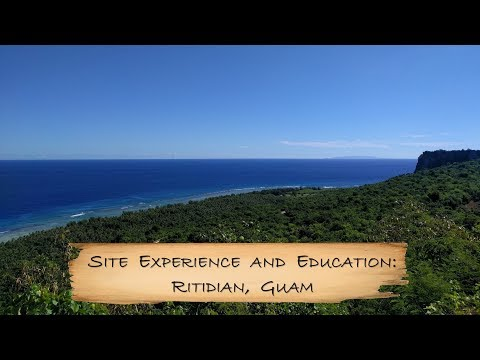 Site Experience and Education: Ritidian, Guam (NOW FULL HD)