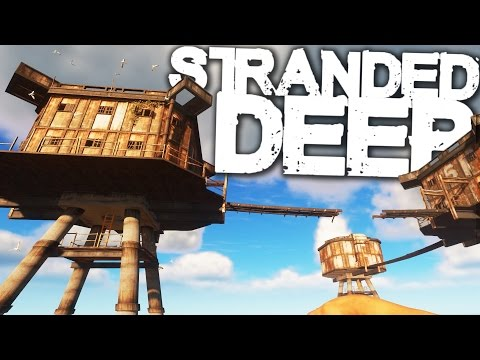 Stranded Deep | Survival Part 15 | OCEAN OUTPOST?!