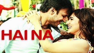 Hai Na - Official Video Song - Jayantabhai Ki Luv Story - Atif Aslam & Priya Panchal