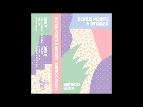 Bonus Points & Iamalex - Bamboo Beach EP [HD]