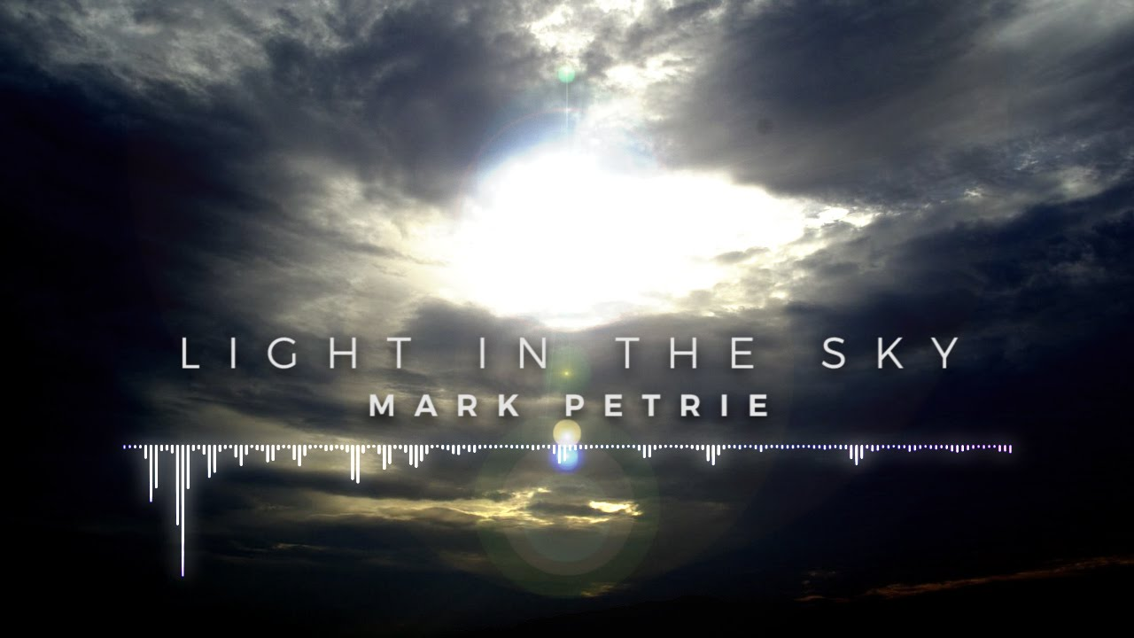 Mark Petrie - Light in the Sky
