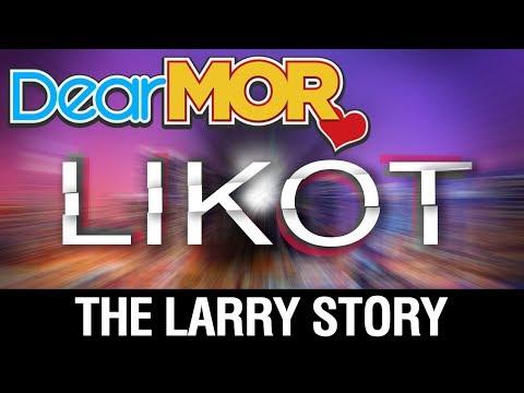 """Dear MOR: """"Likot"""" The Larry Story 08-18-17"""