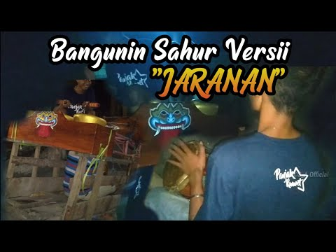 BANGUNIN SAHUR PAKAI GAMELAN JARANAN !!!