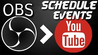 🔴 How to Set Up & Integrate YouTube Scheduled Live Events with OBS Studio Open Broadcast Software Video