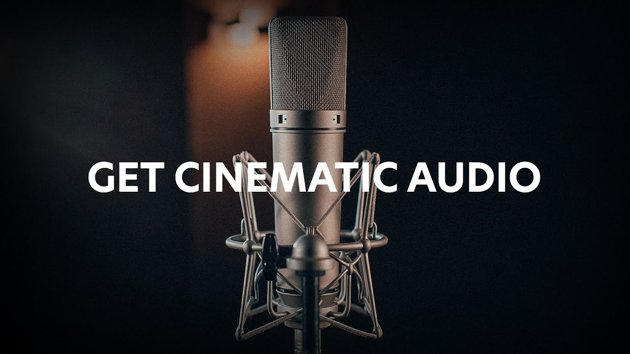 How to Get Better Audio For Cinematic Film Sound