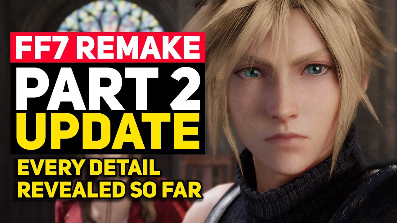 Final Fantasy 7 Remake Part 2 Update: Every Detail Revealed So Far