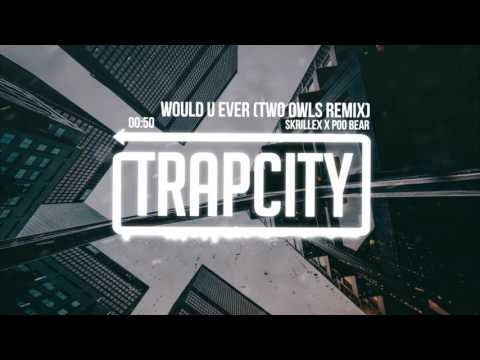 Skrillex x Poo Bear - Would Ü Ever (TWO OWLS Remix)