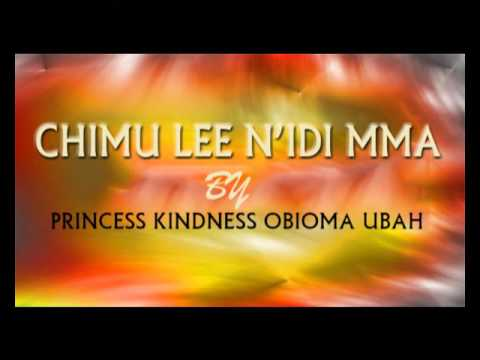 Princess Kindness Obioma Ubah - Chimu Lee N'idi Mma - Latest  2015 Nigerian Gospel