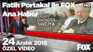 Akpınar ve Gezen polis eşliğinde adliyede! 24 Aralık 2018 Fatih Portakal ile FOX Ana Haber
