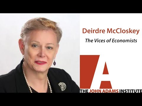 Deirdre McCloskey - The Vices of Economists