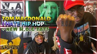 TOM MACDONALD- I HATE HIP HOP (REACTION) + NEW H.O.G TATTOOS😳😲🤭🙌🏾❤️