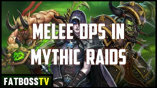 Melee DPS and Mythic Raids - LAD #7