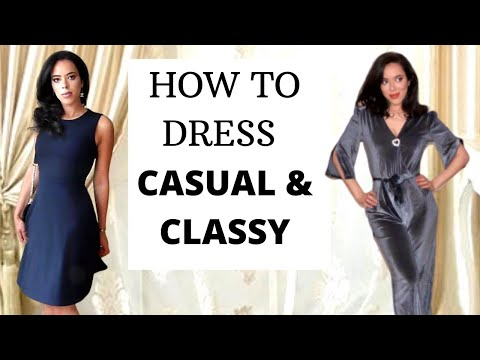 How to dress Classy and Casual ?