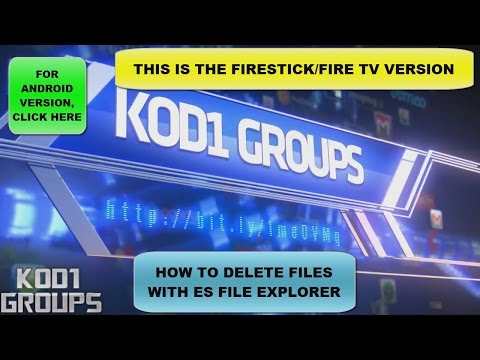 HOW TO DELETE FILES WITH ES FILE EXPLORER~FIRESTICK/FIRE TV VERSION (JD)...