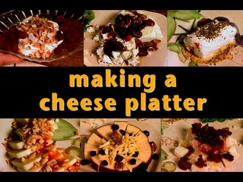 Making a Cheese Platter