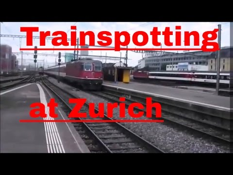 Trainspotting at Zurich