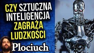 Sztuczna Inteligencja SI AI Zagraża Ludzkości - Mamy Mało Czasu - Plociuch / Wywiad