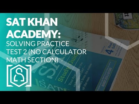 Solving SAT Khan Academy Practice Test 2 (No Calculator) Math ...
