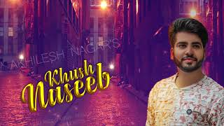Video Khush Naseeb (Audio Poster) Akhilesh Nagar | White Hill Music | Releasing on 10th Sep download MP3, 3GP, MP4, WEBM, AVI, FLV November 2017