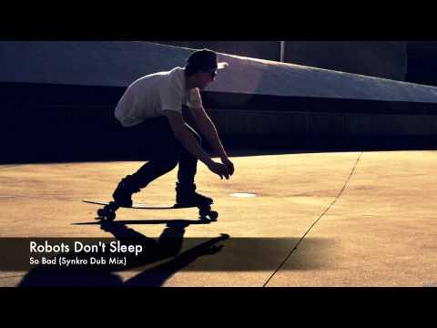Robots Don't Sleep - So Bad (Synkro Dub...