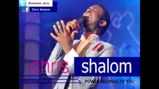 CHRIS SHALOM-POWER BELONGS TO YOU (official audio)