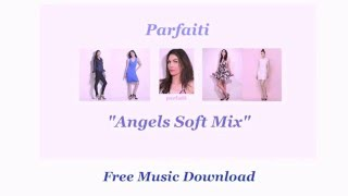 "Free EDM Music Download - Parfaiti ""Angels Soft Mix"" - Pink Petals EDM"