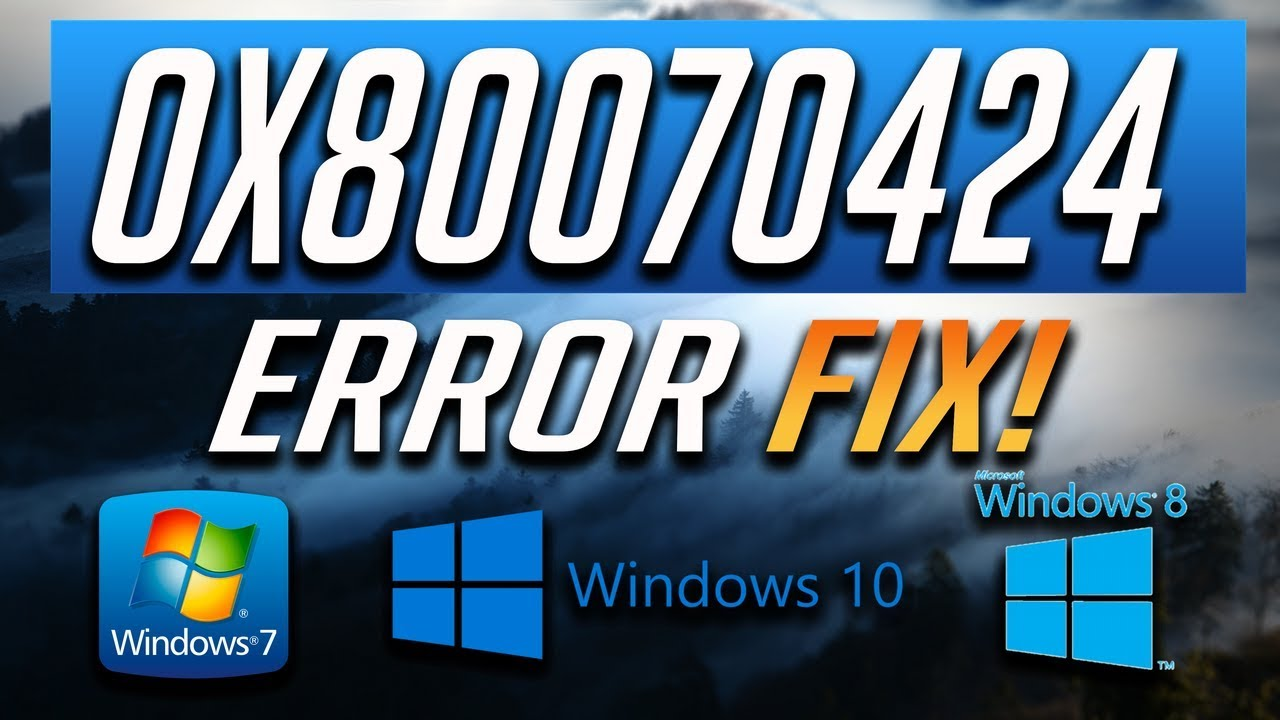Fix Windows Update Error 0x80070424 in Windows 10/8/7 [3 Solutions] 2019