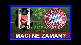 Beşiktaş'ın bayern münih ile şampiyonlar ligi maçı ne zaman?