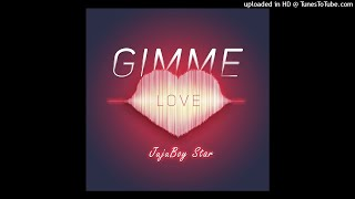 JujuBoy Star - Gimmie Love