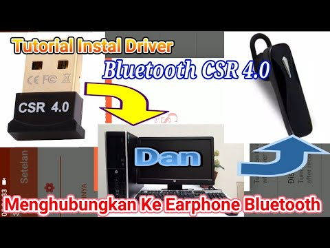 Cara Instal Driver Bluetooth CSR 4.0 - Download Driver CSR 4.0 - How To Instalation