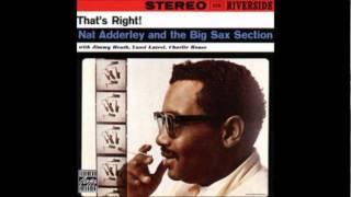 Nat Adderley and the Big Sax Section - The old country