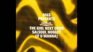 M&S Presents The Girl Next Door - Salsoul Nugget (If U Wanna) (M&S Radio Version)