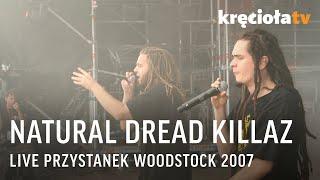 Natural Dread Killaz na Przystanku Woodstock 2007 - koncert w CAŁOŚCI