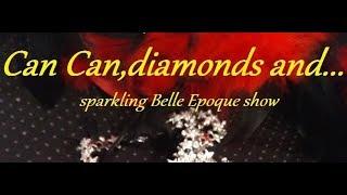 CAN CAN, DIAMONDS AND... di Emanuela Mari www.emanuelamari.it