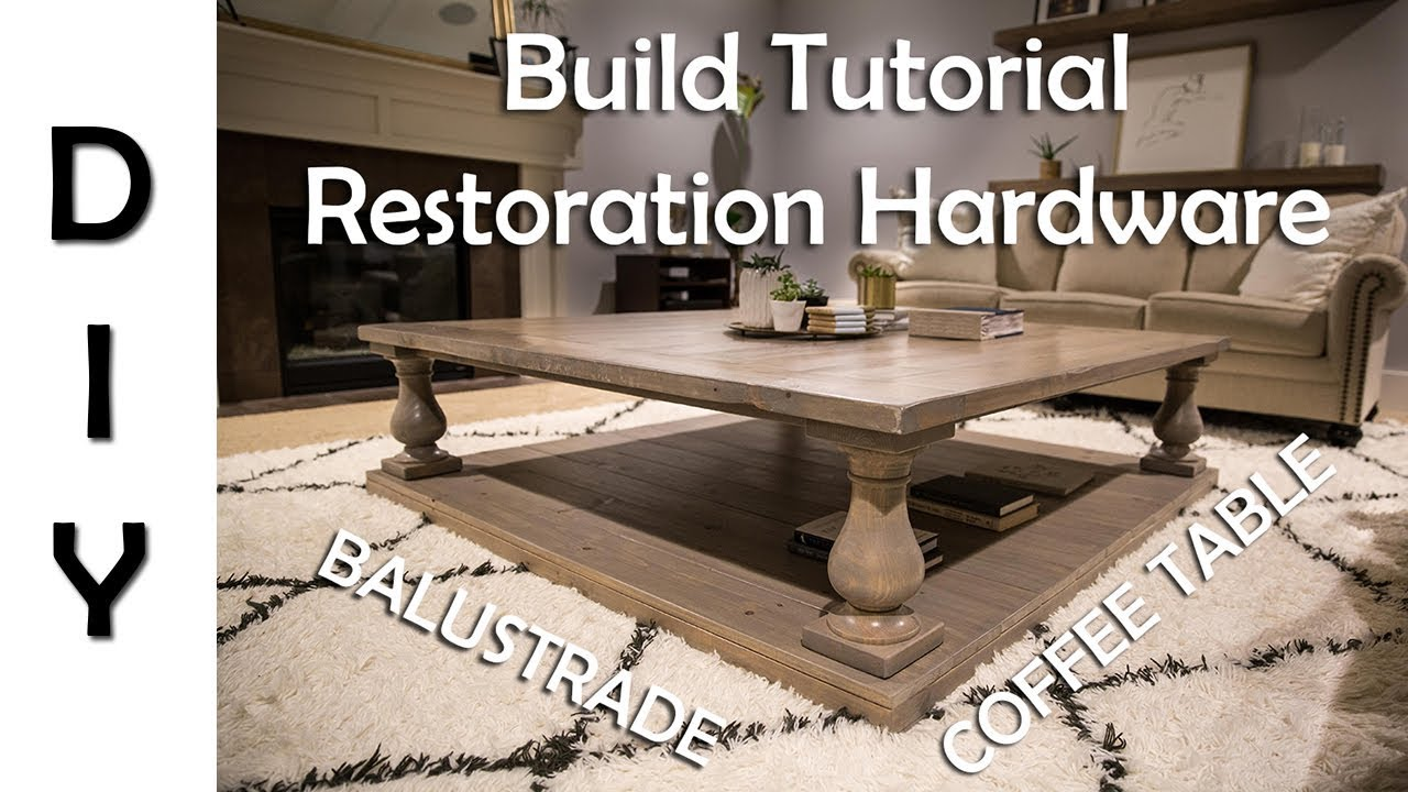 Restoration Hardware Balustrade Coffee Table DIY - YouTube