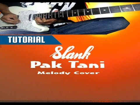 TUTORIAL SLANK - PAK TANI || GUITAR Lesson ( Melody Cover )
