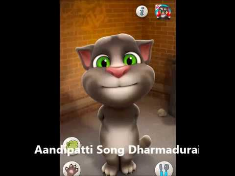 Aandipatti Song Dharmadurai By talking tom version