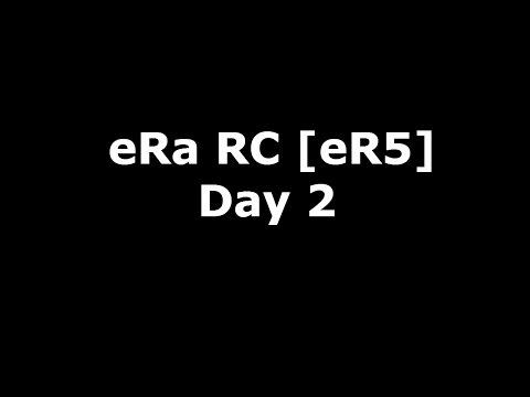 eRa RC [eR5] - Day 2