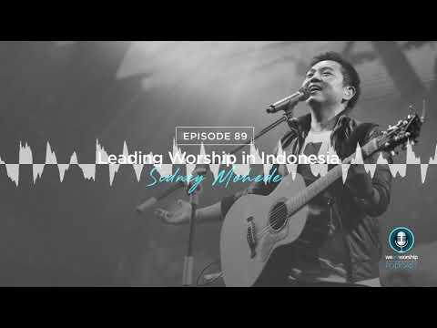 WeAreWorship Podcast #89: Leading Worship in Indonesia - Sidney Mohede