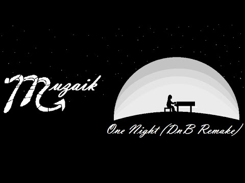 [DnB] One Night (Muzaik DnB Remake) - Fantasy Railroad in the Stars