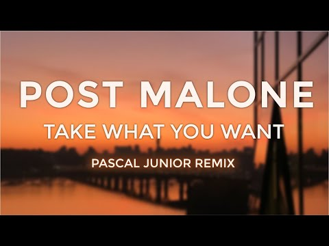 Post Malone - Take What You Want (Pascal Junior Remix)