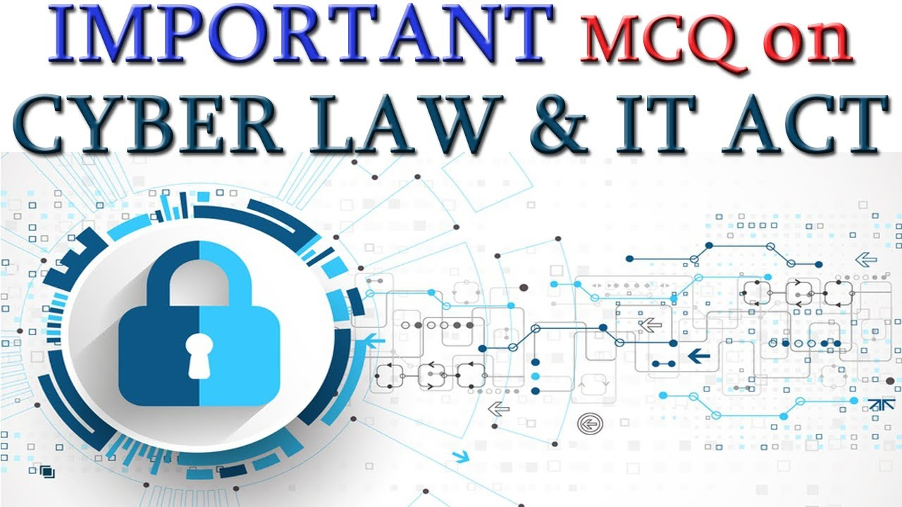 Cyber Law IT Acts - IA Information Assistant Exam 2018