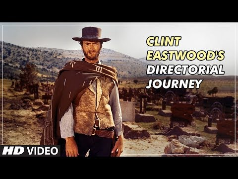 Clint Eastwood's Directorial Journey   Clint Eastwood Biography