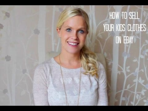 How To Sell Your Kids' Clothes On EBay - Quick & Efficiently