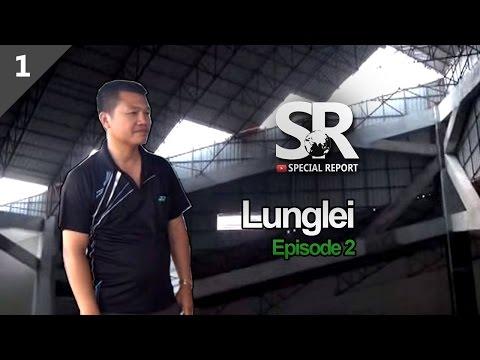 SR : Lunglei Zin Report   Episode 2 [Part 1/2] [19.05.2017]