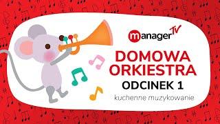 Manager TV - Domowa orkiestra - kuchenne muzykowanie