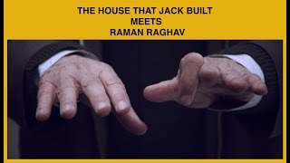The House That Jack built Meets Raman Raghav | Missed movies