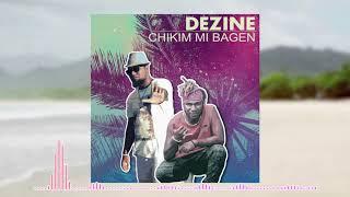 Dezine - Chikim Mi Bagen ( Audio)